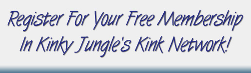 KINKY JUNGLE - REGISTER FOR A FREE KINK NETWORK MEMBERSHIP
